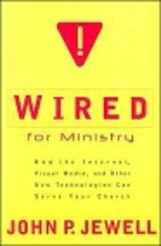 Wired for Ministry: How the Internet, Visual…