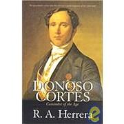 Donoso Cortes: Cassandra of the Age av R. A.…