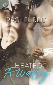 Heated Rivalry (Game Changers, #2) por…