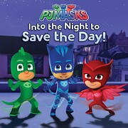 Into the Night to Save the Day! (PJ Masks)…