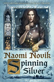 Spinning Silver: A Novel – tekijä: Naomi…