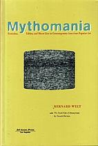 Mythomania : fantasies, fables, and sheer…