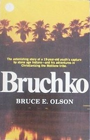 Bruchko: The Astonishing True Story of a…