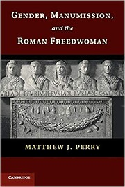 Gender, Manumission, and the Roman…