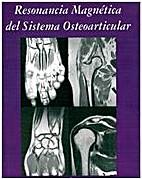 RM DEL SISTEMA OSTEOARTICULAR by C. Garrido…