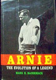Arnie: The Evolution of a Legend af Mark H.…
