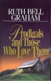Prodigals & Those Who Love Them de Ruth Bell…