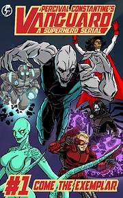Vanguard #1: Come The Exemplar: A Superhero…