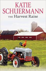 The Harvest Raise af Katie Schuermann