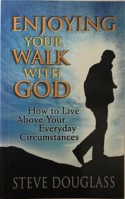 Enjoying your walk with God af Stephen B.…