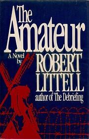 The Amateur by Robert Littell