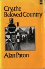Cry, the Beloved Country af Alan Paton