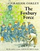 The Foxbury Force by Graham Oakley