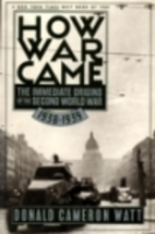 How War Came: The Immediate Origins of the…