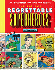 The League of Regrettable Superheroes:…