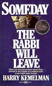 Someday the Rabbi Will Leave (The Rabbi…