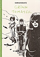 Gröna tomater : en serie by Gunnar…