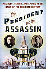 The President and the Assassin: McKinley,…