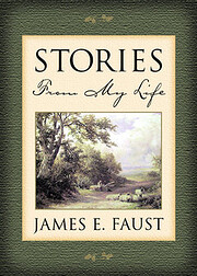 Stories from My Life por James E. Faust