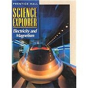 Science Explorer: Electricity and Magnetism…