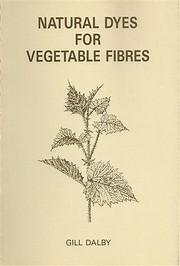 Natural Dyes for Vegetable Fibres por Gill…