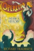 Operetta: A Theatrical History by Richard…