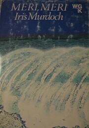 Meri, meri : romaani av Iris Murdoch