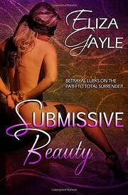 Submissive Beauty – tekijä: Eliza Gayle