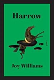 Harrow: A novel door Joy Williams