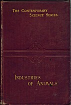 The industries of animals by Fredéric…