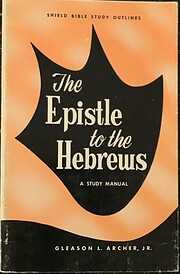 The Epistle to the Hebrews a Study Manual by…