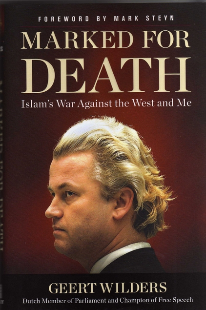 Marked For Death Islams War Against The West And Me By Geert Wilders