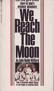 We Reach the Moon av John Noble Wilford