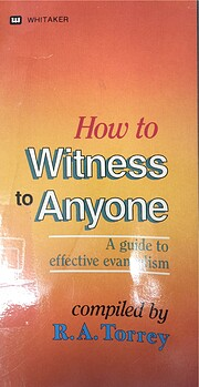 How to Witness to Anyone - A guide to…