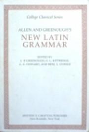 Allen and Greenough's New Latin Grammar…