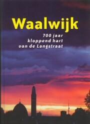 Waalwijk : 700 jaar kloppend hart van de…