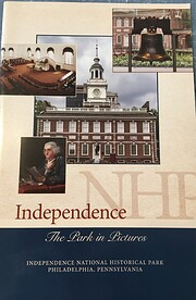 Independence NHP : the park in pictures :…