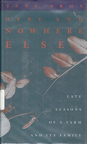 Here and Nowhere Else : Late Seasons of a…