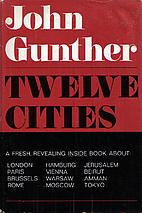 Twelve Cities by John Gunther