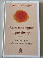 POSSO CONSEGUIR O QUE DESEJO - CAPA DURA by…