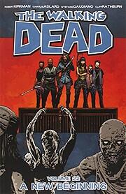 The Walking Dead Volume 22: A New Beginning…