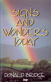 Signs and Wonders Today by Donald Bridge