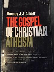 The gospel of Christian atheism von Thomas…