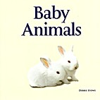 Baby Animals by Debbie Stowe
