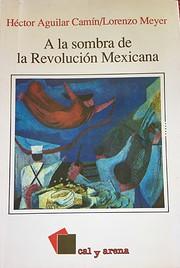 A la sombra de la Revolución mexicana af…