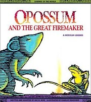 Opossum and the Great Firemaker: A Mexican…