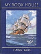 My Book House: Flying Sails (Vol. 8 of 12)…