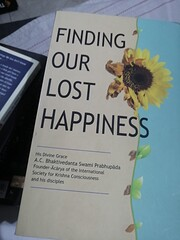 Finding Our Lost Happiness por Bhaktivedanta…