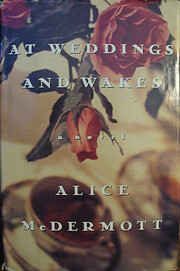At Weddings and Wakes: A Novel af Alice…