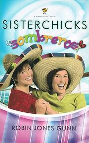 Sisterchicks in Sombreros (Sisterchicks…
